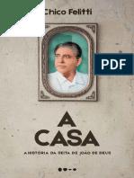 A casa A história da seita de João de Deus by Chico Felitti