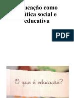 Educação como prática social e educativa