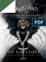 As Cinzas Da Republica - Jay Kristoff