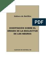 De Antillon Isidoro - Disertacion Sobre El Origen de La Esclavitud de Los Negros