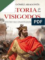 Gomez Aragones Daniel - Historia De Los Visigodos