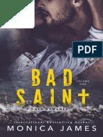 1. Bad Saint - All the Pretty Things #1 - Monica James