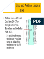 Address lines A0-A7 and Data lines D0-D7 are multiplexed in 8088.