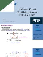 Aulas 44, 45 e 46, equilíbrio químico e KC