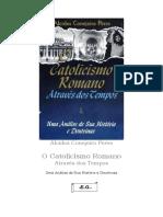 O Catolicismo Romano Através dos Tempos - Alcides Conejeiro Peres
