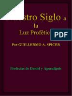 Nuestro Siglo a La Luz Profetica - Guillermo a. Spicer