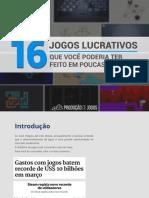 Producao de Jogos eBook 16 Jogos Lucrativos Que Voce Poderia Ter Feito Em Poucas Semanas