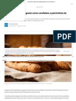 França Inscreve a Baguete Como Candidata a Patrimônio Da Unesco _ Mundo _ G1