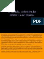 El péndulo, la frontera, los límites y la revolución. Saladina Jota.