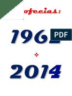 Profecias - De 1962 á 2014