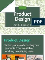 Art 6 Lesson 1 Product Design