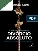 As tentativas de implantação do divórcio absoluto no Brasil e a imprensa rio-grandina (1889-1916) [e-book][21408]