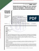ABNT NBR 14873 Não tecido para artigos de uso odontomédico-hospitalar - Determinação eficiencia