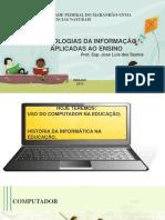 Aula Uso Do Computador e Historia Da Educacao - TICS