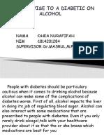 Giving Advise to a Diabetic on Alcohol Dhea Nurafifah