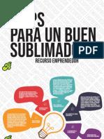 INFOGRAFÍA RECURSO 5 TIPS PARA UN BUEN SUBLIMADO (1)