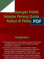 Perkembangan Politik Selepas Perang Dunia Kedua di Malaysia