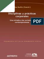 Elsa Muñiz (coord.) - Disciplinas y prácticas corporales - Una mirada a las sociedades contemporáneas