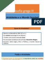 Aula 4 - Filosofia Grega III - Aristóteles e o Mundo Sensível