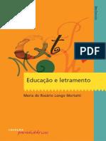 Educação e letramento. Maria do Rosário Longo Mortatti