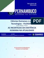 As incertezas da Existência Humana na Atualidade
