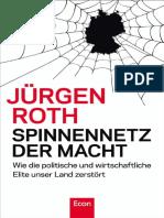 Spinnennetz Der Macht_ Wie Die Politische Und Wirtschaftliche Elite Unser Land Zerstört ( PDFDrive )