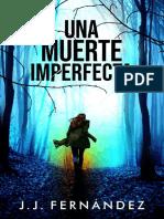 Una Muerte Imperfecta - J. J. Fernandez(1)