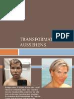 Transformation des Aussehens