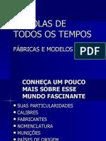 PISTOLAS DE TODOS OS TEMPOS SHOW DE SLAIDS