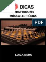 7 DICAS PARA PRODUZR MÚSICA ELETRONIA (Luiza Berg)E-Book)