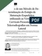 Avaliação de um Método de Determinação do Estágio de Maturação Esquelética utilizando as Vértebras Cervicais Presentes nas Telerradiografias em Norma Lateral