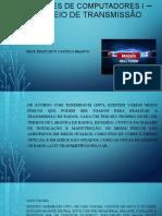 REDES DE COMPUTADORES I - Unidade 3 - Meio de Transmissão