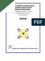 PDRB Prov. Papua Barat Menurut Penggunaan 2009