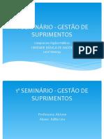1º SEMINÁRIO - GESTÃO DE SUPRIMENTOS
