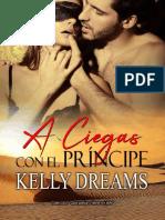 Kelly Dreams - Que peligro tiene mi jefe 02 - A ciegas con el Principe