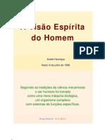 ANDRÉ HENRIQUE - A VISÃO ESPÍRITA DO HOMEM