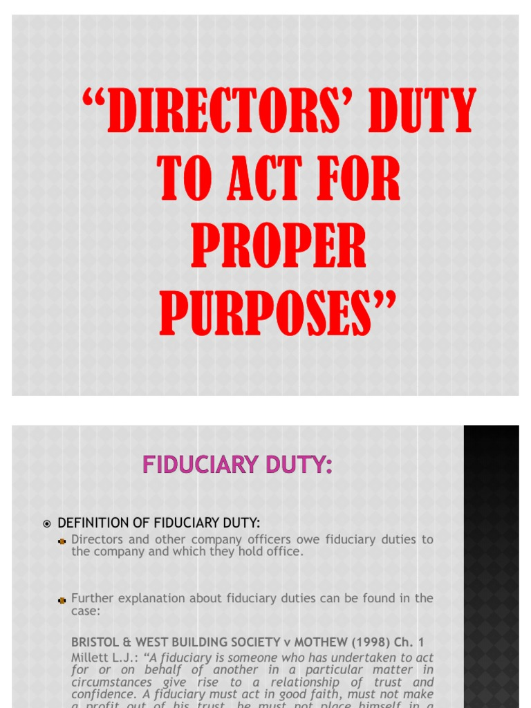 directors' duty to act for proper | fiduciary | private law