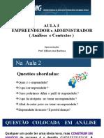 Aula 3- Empreendedor x Administrador- Análises e contextos  -ERE-2021