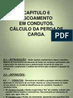 CAPITULO 6 - ESCOAMENTO EM CONDUTOS - 1ª PARTE