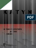 Katyn. in the Footsteps of the Crime. Kozelsk Smolensk Gnezdovo Katyn Forest J. Rogoza M. Wyrwa(1)