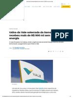 Usina da Vale soterrada da Samarco já recebeu mais de R$ 500 mi sem gerar energia