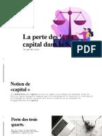 La perte des ¾ du capital dans la SA.