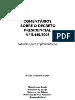 Comentários sobre o decreto 5440/2005