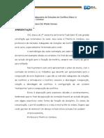 1. Aula 01- Métodos Adequados de Soluções de Conflitos Masc´s- Fortium Asa Sul e Gama- Curso Direito- Prof.ª Thalita G. Cardoso