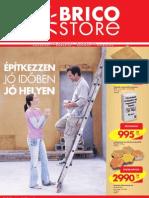 Brico Store, 2011.03.02-03.27