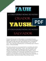 001A = YAUH e YAUSHA ( O nome do Criador e Salvador )