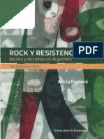 Alicia Fignoni - Rock y Resistencia. Música y Dictadura en Argentina. Una Historia No Oficial