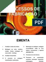 Processo de Fabricação - FUNDIÇÃO E FUSÃO DOS MATERIAIS