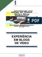 Experiência em Blogs de Vídeo (Video Blog Expertise)