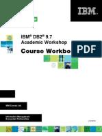 IBM DB2 9.7 Academic Workshop - Course Workbook